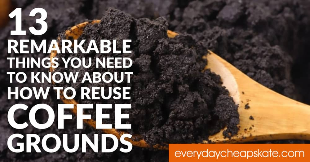 How to Reuse Old Coffee Grounds • Everyday Cheapskate