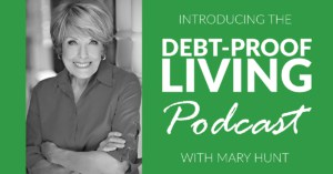Introducing the Debt Proof Living Podcast with Mary Hunt