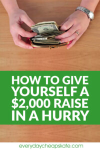 How to Give Yourself a $2,000 Raise in a Hurry