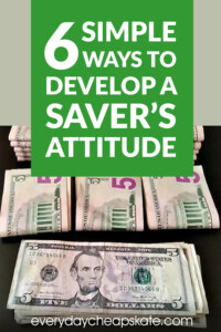 6 Simple Ways To Develop A Saver's Attitude