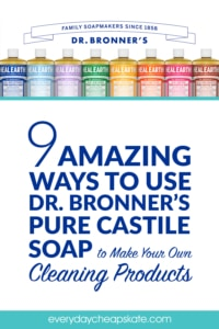 9 Amazing Ways to Use Dr. Bronner's Pure Castile Soap to Make Your Own Cleaning Products