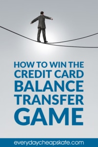 How to Win the Credit Card Balance Transfer Game