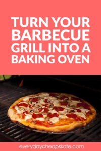 Turn Your Barbecue Grill into a Baking Oven