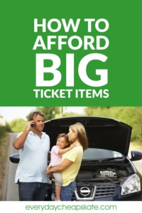 How to Afford Big Ticket Items