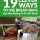 19 Clever Ways to Use Bread Bags that Have Nothing To Do with Bread