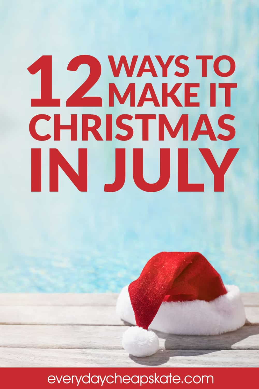 12 Ways to Make it Christmas in July