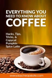 Coffee Hacks, Tips, Tricks, and Copycat Pumpkin Spice Latte