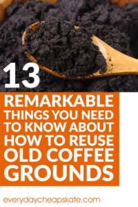 13 Remarkable Things You Need to Know About How to Reuse Old Coffee Grounds