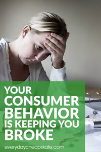 Your Consumer Behavior is Keeping You Broke