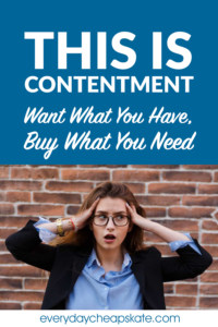 This is Contentment: Want What You Have, Buy What You Need