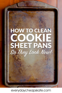 How to Clean Cookie Sheet Pans So They Look New!