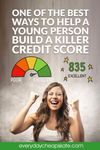 One of the Best Ways to Help a Young Person Build a Killer Credit Score