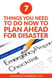 7 Things You Need to Do Now to Plan Ahead for Disaster