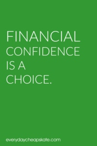 Financial confidence is a choice.