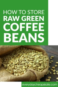How to Store Raw Green Coffee Beans