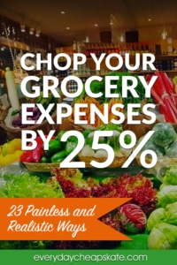 Chop Your Grocery Expenses by 25%!