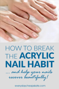 How to Break the Acrylic Nail Habit and Help Your Nails Recover Beautifully