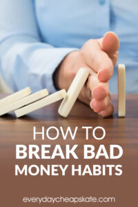How To Break Bad Money Habits