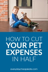 How to Cut Your Pet Expenses in Half