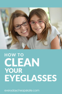 Worst and Best Ways to Clean Your Eyeglasses