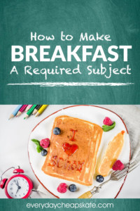 How To Make Breakfast A Required Subject