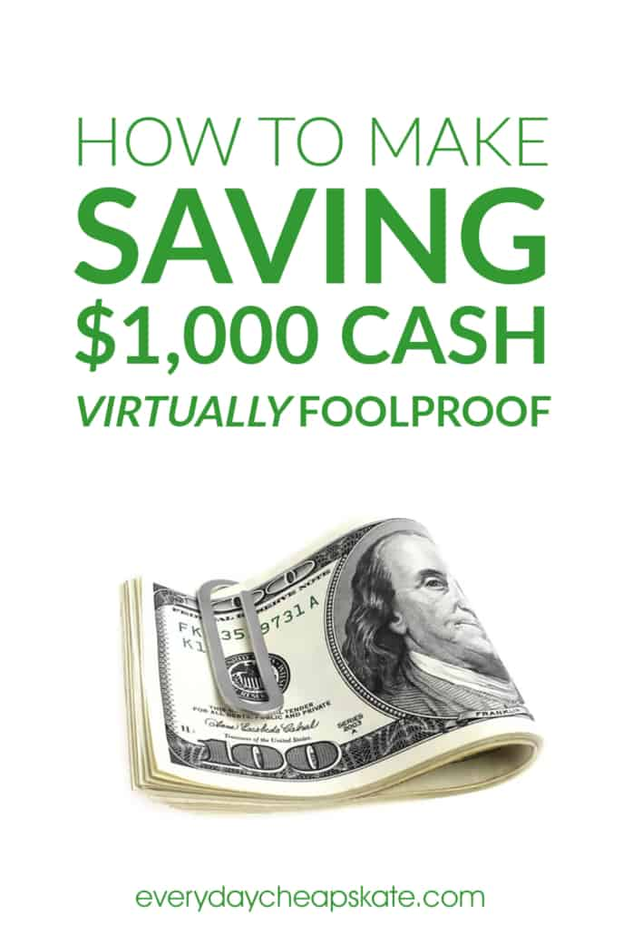 How to Make Saving $1,000 Cash Virtually Foolproof