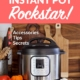 How to Be an Instant Pot Rockstar