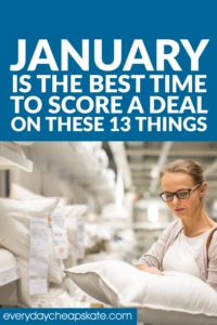 January is the Best Time to Score a Deal on These 13 Things