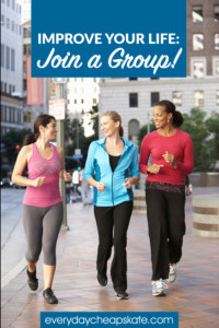 How to Improve Your Life: Join a Group!
