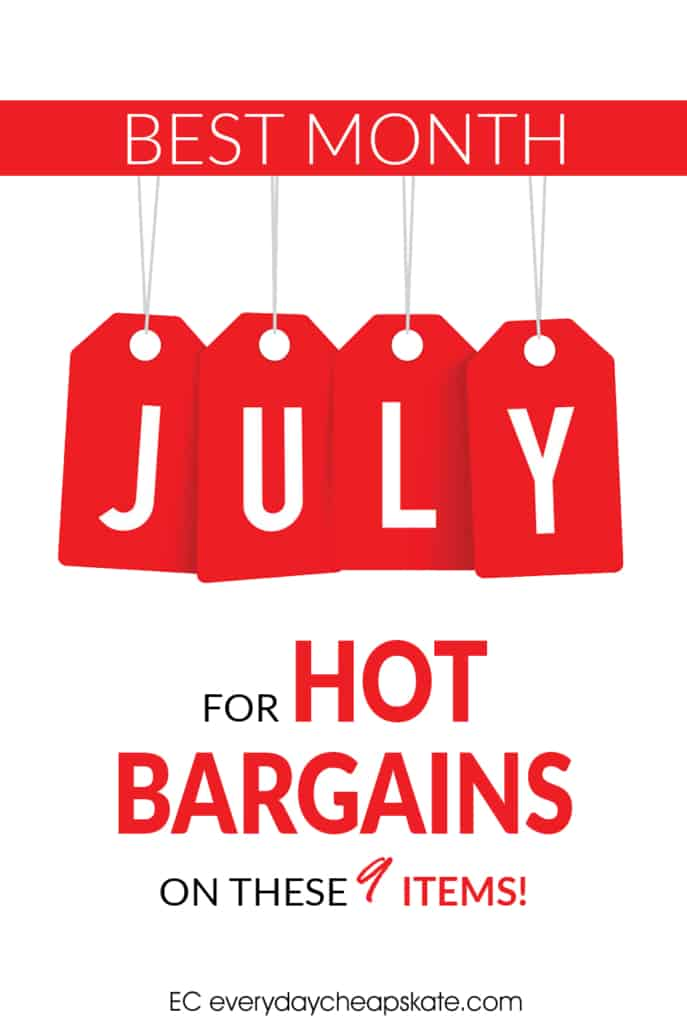 July is Best Month for Hot Bargains on These 9 Items