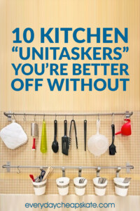 """10 Kitchen """"Unitaskers"""" You're Better Off Without"""
