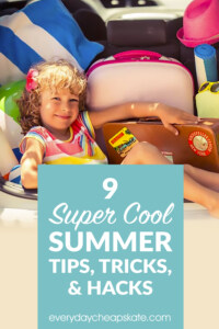 9 Super Cool Summer Tips, Tricks, And Hacks