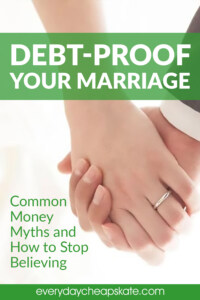 Debt-Proof Your Marriage: Common Money Myths and How to Stop Believing Them