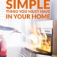 The One Simple Thing You Must Have in Your Home