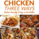 Orange Chicken, Three Ways—Kitchen Friendly and Easy on the Wallet