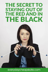 The Secret to Staying Out of the Red and in the Black