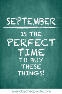 September is the Perfect Time to Buy These Things