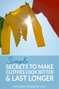 Simple Secrets To Make Clothes Look Better And Last Longer