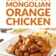 Slow Cooker Mongolian Orange Chicken