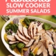 Fabulous Slow Cooker Summer…Salads!