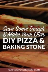 Save Some Dough & DIY Pizza & Baking Stone