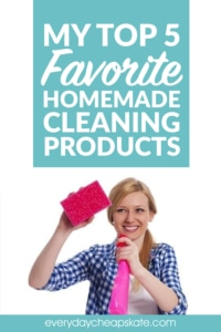 My Top 5 Favorite Homemade Cleaning Products