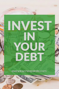 Invest In Your Debt