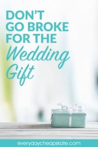 Don't Go Broke for the Wedding Gift